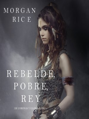 cover image of Rebelde, Pobre, Rey