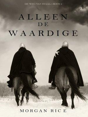 cover image of Alleen de Waardige
