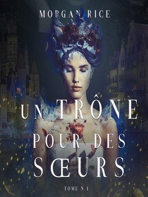 cover image of Un Trône pour des Sœurs