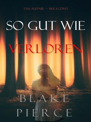 cover image of So Gut Wie Verloren