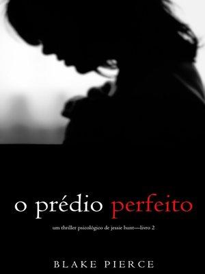 cover image of O Prédio Perfeito