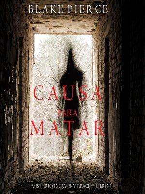 cover image of Causa para Matar