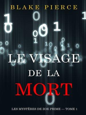 cover image of Le Visage de la Mort