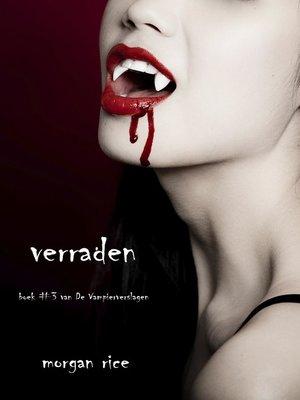 cover image of verraden (Boek #3 Van De Vampierverslagen)