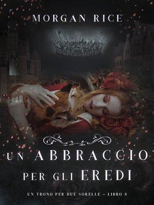 cover image of Un Abbraccio Per Gli Eredi