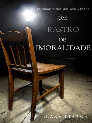 cover image of Um Rastro De Imoralidade