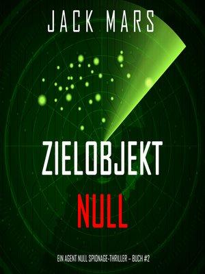 cover image of Zielobjekt Null