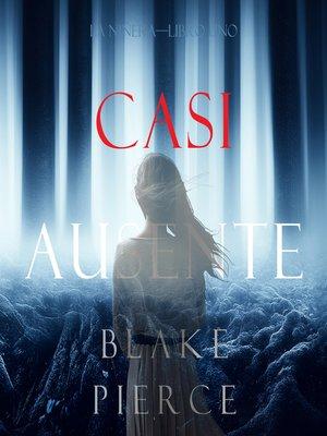 cover image of Casi Ausente