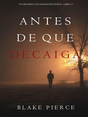 cover image of Antes De Que Decaiga