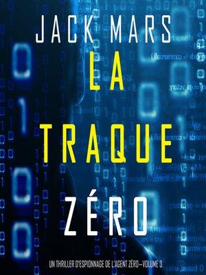 cover image of La Traque Zéro