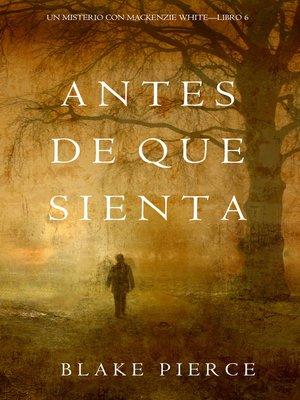 cover image of Antes De Que Sienta