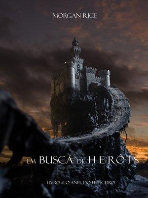 cover image of Em Busca de Heróis