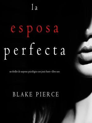 cover image of La Esposa Perfecta