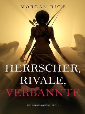 cover image of Herrscher, Rivale, Verbannte