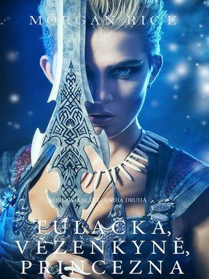 cover image of Tulačka, Vězeňkyně, Princezna