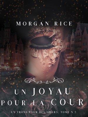 cover image of Un Joyau pour la Cour