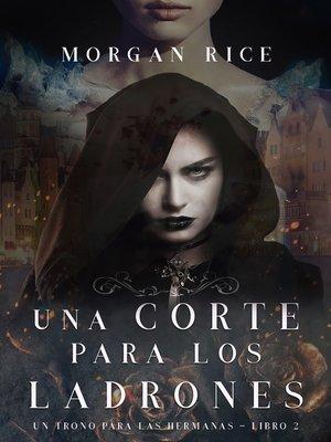 cover image of Una Corte para Los Ladrones