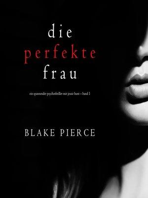 cover image of Die perfekte Frau