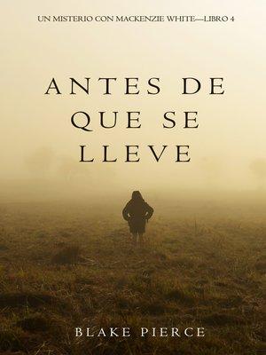 cover image of Antes De Que Se Lleve