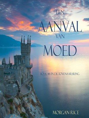 cover image of Een Aanval Van Moed