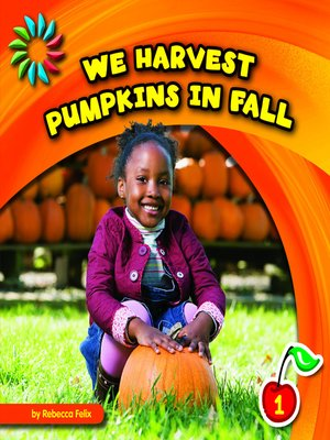 cover image of We Harvest Pumpkins in Fall