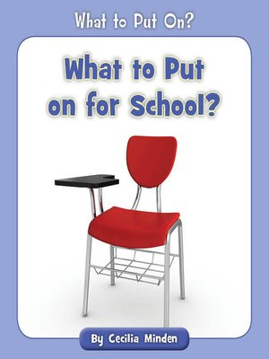 cover image of What to Put on for School?