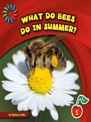 cover image of What Do Bees Do in Summer?