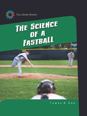 cover image of The Science of a Fastball