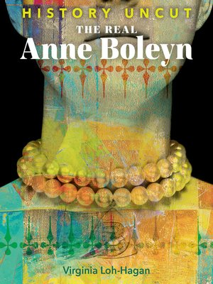cover image of The Real Anne Boleyn
