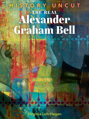 cover image of The Real Alexander Graham Bell
