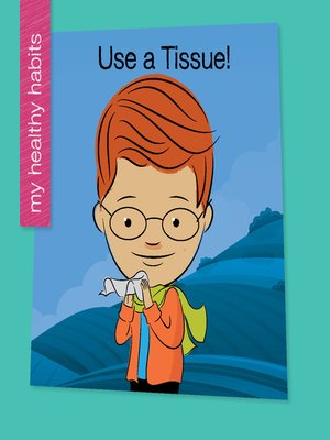 cover image of Use a Tissue!