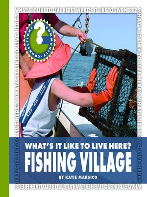 cover image of What's It Like to Live Here? Fishing Village