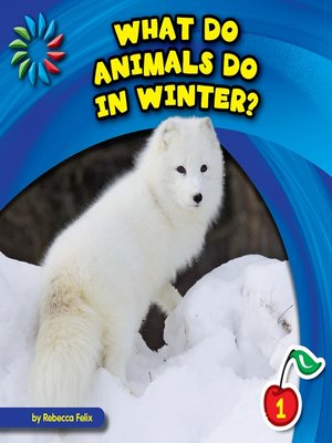 cover image of What Do Animals Do in Winter?