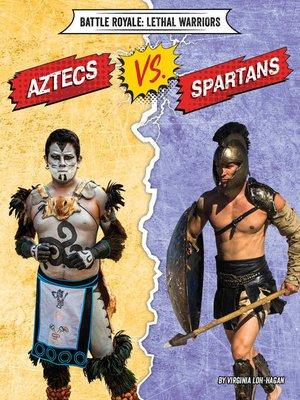 cover image of Aztecs vs. Spartans