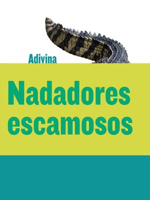 cover image of Nadadores escamosos (Scaly Swimmers)