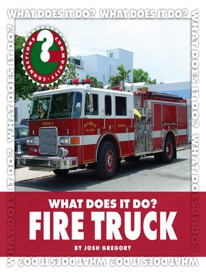 cover image of What Does It Do? Fire Truck
