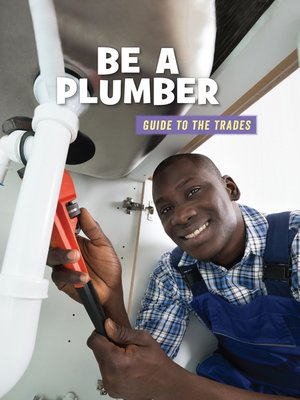cover image of Be a Plumber
