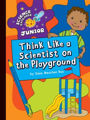 cover image of Think Like a Scientist on the Playground