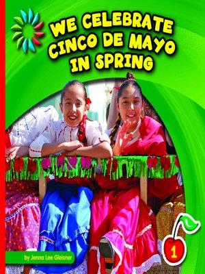 cover image of We Celebrate Cinco de Mayo in Spring