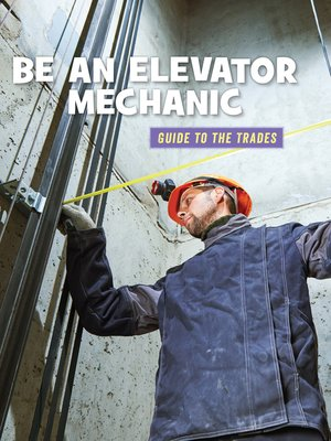 cover image of Be an Elevator Mechanic