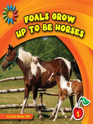 cover image of Foals Grow up to Be Horses