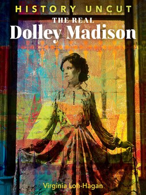 cover image of The Real Dolley Madison