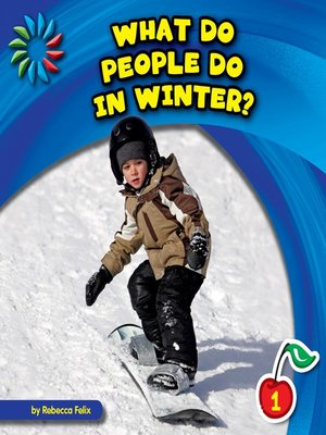 cover image of What Do People Do in Winter?