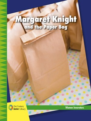 cover image of Margaret Knight and the Paper Bag