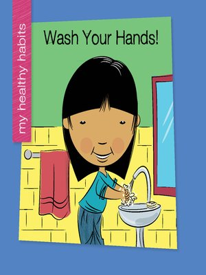 cover image of Wash Your Hands!