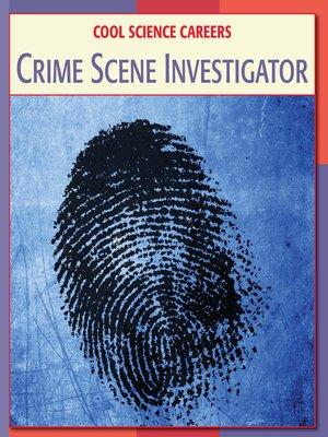 cover image of Crime Scene Investigator