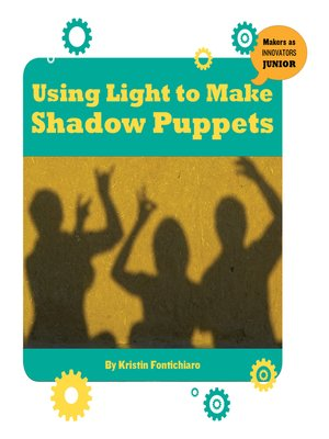 cover image of Using Light to Make Shadow Puppets