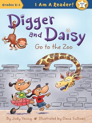 cover image of Digger and Daisy Go to the Zoo