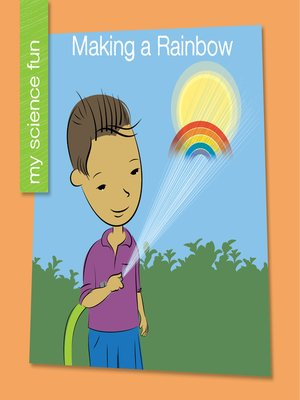 cover image of Making a Rainbow