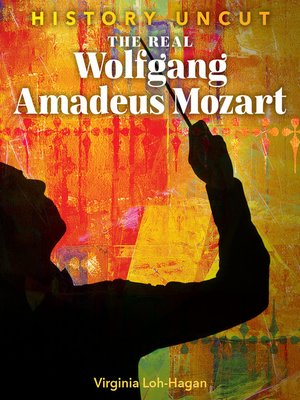 cover image of The Real Wolfgang Amadeus Mozart